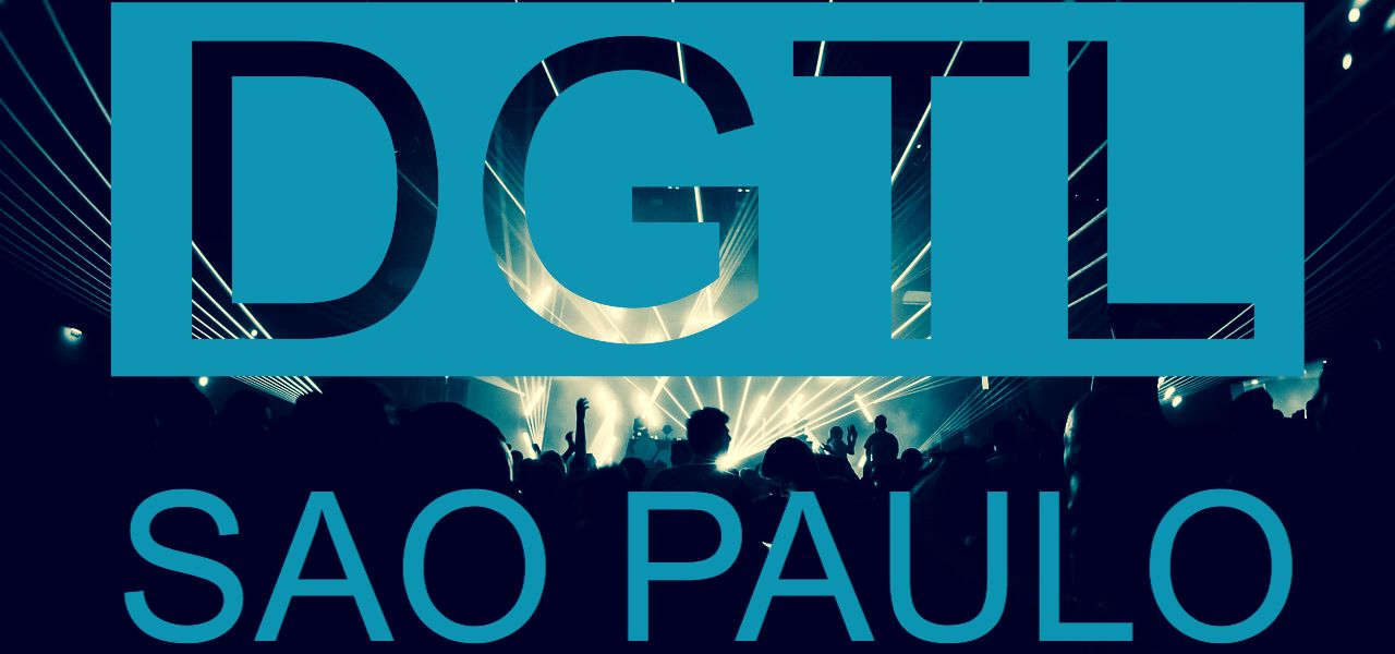 What to do and see at the DGTL Sao Paulo, the 05 May 2018